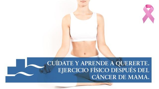 Cuídate y aprende a quererte. Ejercicio físico después del cáncer de mama.